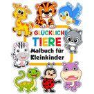 Malbuch AB 1 Jahr: Glckliche Tiere Malbuch fr Kleinkinder: 100 lustige Tiere. Einfaches Malbuch fr Kinder im Vorschulalter. (Paperback)