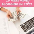 7 Ways You Can Make Money Blogging in 2022 - Cheers to Blogging