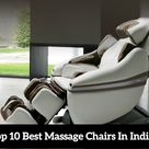 Top 10 Best Massage Chairs In India 2020 – Reviews & Buyer's Guide