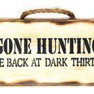 Gone Hunting Be back At Dark Thirty - Hanging Wall Sign - Handmade