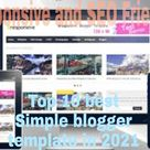 Top 10 Best Simple Blogger Templates for free in 2021।SEO Friendly। Responsive Template।