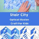Stair City   Optical Illusion Craft For Kids