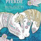 Traumhaftes Pferde Malbuch