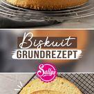 Biskuit Basics / Gelingsicher mit Tipps & Tricks / SALLYS WELT