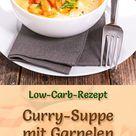 Low Carb Curry Suppe mit Garnelen   gesundes, einfaches Rezept