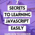 7 Secrets To Learning Javascript Easily
