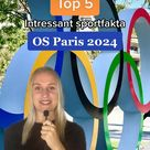 TOP 5 intressant sportfakta OS Paris 2024