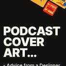 Create your Podcast cover art - Advice from a Designer