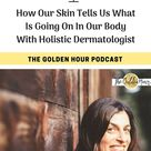 EP2 Best Advice for Preventing Skin Cancer with Holistic Dermatologist Dr. Keira Barr