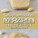 Marzipan selber machen (einfaches Rezept) - Elavegan | Rezepte