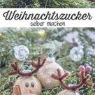 Weihnachtszucker selber machen als Geschenk aus der Küche - Schnin's Kitchen