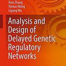 Analysis and Design of Delayed Genetic Regulatory Networks. Xian Zhang, Ligang Wu, Yantao Wang,. Gebunden - Buch