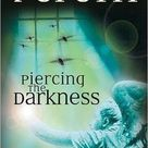 Piercing the Darkness - Paperback