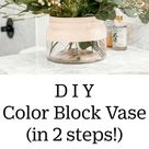 DIY Color Block Vase (in just 2 steps!)