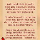 Gehe aufrecht und pfeife auf Neider und Schwätzer. Autor: Norbert van Tiggelen   Nachdenkliche sprüche, Aufmunternde sprüche, Sprüche