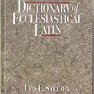 Dictionary of Ecclesiastical Latin: Stelten, Leo F.: 9781565631311: Amazon.com: Books