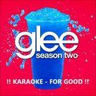 For good karaoke instrumental Glee cast version from Wicked