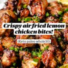 Crispy air fried lemon chicken bites!