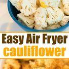 Low Carb Tender & Crispy Air Fryer Cauliflower