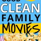 50 Clean Family Movies to Watch This Year (2021 Edition)