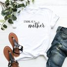 Strong as a Mother Shirt, Mom Strong Shirt, Mom Shirt, Cute Womens Shirt, Gifts for Mom, Trendy Mom Strong Shirt, Motherhood Tee