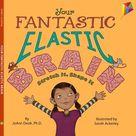 Your Fantastic Elastic Brain by Joann Deak