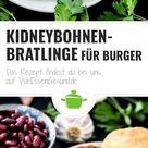 Kidneybohnen-Bratlinge für Burger - WirEssenGesund