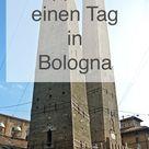 Ein Tag in Bologna   Reisetipp von christine unterwegs