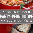 Party Pfundstopf für zwölf - ein einfaches Partyessen