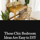 These Chic Bedroom Ideas Are Easy to DIY—Here's How