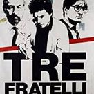 🎬  Three Brothers  1981  Italy  - Francisco Rosi * Michele Placido Phillippe Noirat  ( 7 10 21