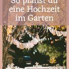 So planst du eine Gartenhochzeit - Omilia Blog