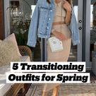 5 Transitioning Outfits for Spring