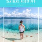 San Blas Inseln: Reisetipps für das traumhafte Archipel