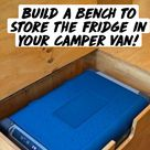 Build a Bench to Store the Fridge in Your Camper Van!