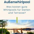 Außenwhirlpool: Was kosten gute Whirlpools für Garten und Terrasse?