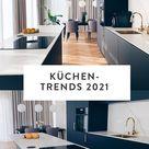 Unsere Küchen-Trends 2021