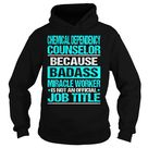 Chemical Dependency Counselor - Badass