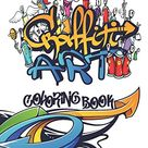 GRAFFITI ART COLORING BOOK: Best Street Art Coloring Books for Kids & Adults Who Love Graffiti (Coloring Pages for All Levels)