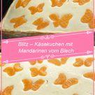 Blitz – Käsekuchen mit Mandarinen vom Blech