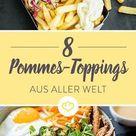 Heißes Streetfood: 8 Pommes-Toppings aus aller Welt