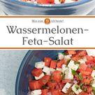 Wassermelonen-Feta-Salat - Rezept | Was esse ich heute?