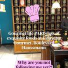 Gourmet life PARIS lots of exquisite foods Lafayette Gourmet, Boulevard Haussmann, come hang out!