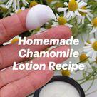 Homemade Chamomile Lotion Recipe