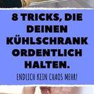 8 Tricks, die deinen Kühlschrank ordentlich halten.