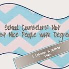School Counselors: Not Just Nice People with Degrees
