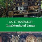 Insektenhotel DIY Anleitung zum selbst bauen