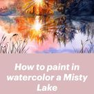 How to paint in watercolor a Misty Lake