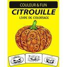 Citrouille Livre de Coloriage: Vol 2: Livre de coloriage de citrouille de dessins uniques nouveaux et tendus pour les enfants d'ge prscolaire, les enfants et les adultes (Paperback)