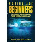 Coding for Beginners Coding for Beginners  Advanced Methods and Strategies to Learn the Best Coding Practices Series 3 Paperback